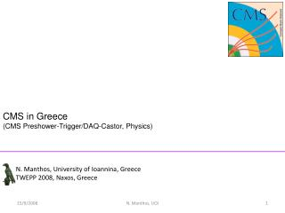 CMS in Greece  (CMS Preshower-Trigger/DAQ-Castor, Physics)