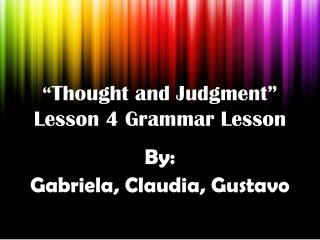 � Thought and Judgment� Lesson 4 Grammar Lesson