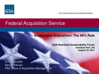 Emile Monette Senior Advisor FAS Office of Acquisition Management
