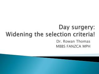 Day surgery: Widening the selection criteria!