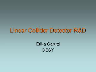 Linear Collider Detector R&D