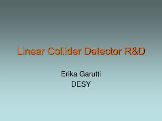 Linear Collider Detector R&D