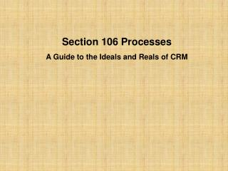 Section 106 Processes A Guide to the Ideals and Reals of CRM