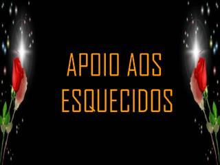 APOIO AOS  ESQUECIDOS