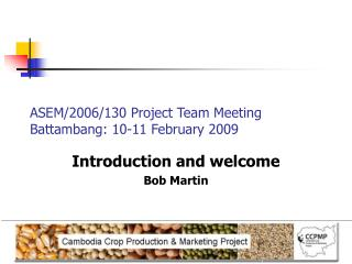 ASEM/2006/130 Project Team Meeting Battambang: 10-11 February 2009