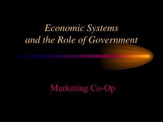 Economic Systems and the Role of Government