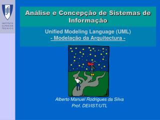 Unified Modeling Language (UML) - Modelação da Arquitectura -