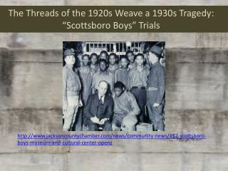 The Threads of the 1920s Weave a 1930s Tragedy:  Scottsboro Boys  Trials
