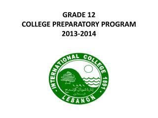 GRADE 12 COLLEGE PREPARATORY PROGRAM 2013-2014