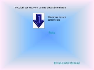 Istruzioni per muoversi da una diapositiva all'altra