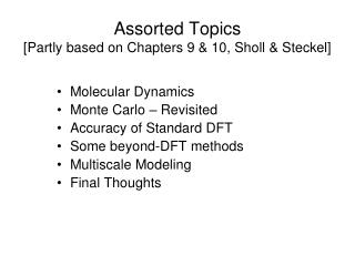 Assorted Topics [Partly based on Chapters 9 & 10, Sholl & Steckel]