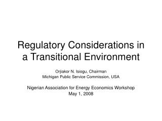 Regulatory Considerations in a Transitional Environment