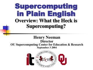 Supercomputing in Plain English Overview: What the Heck is Supercomputing