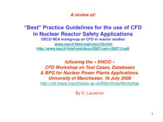 Following the   KNOO    CFD Workshop on Test Cases, Databases   BPG for Nuclear Power Plants Applications. University of
