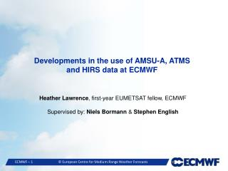 Developments in the use of AMSU-A, ATMS and HIRS data at ECMWF