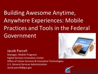 Jacob Parcell Manager, Mobile Programs Digital Services Innovation Center