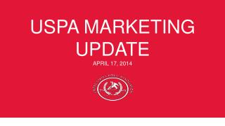 USPA  MARKETING UPDATE APRIL 17, 2014