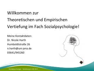 Willkommen zur  Theoretischen und Empirischen  Vertiefung im Fach Sozialpsychologie!