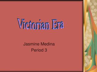 Jasmine Medina Period 3