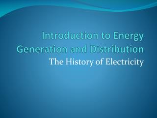 Introduction to Energy Generation and Distribution