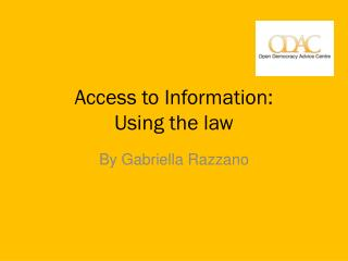 Access to Information: Using the law
