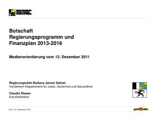 Botschaft Regierungsprogramm und Finanzplan 2013-2016 Medienorientierung vom 12. Dezember 2011