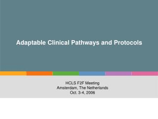 Adaptable Clinical Pathways and Protocols