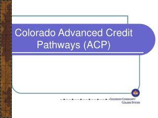 Colorado Advanced Credit Pathways (ACP)