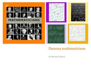 Famous  mathmaticians