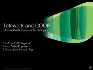 Telework and COOP � Different Goals, Common Technologies