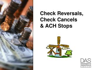 Check Reversals,  Check Cancels  & ACH Stops
