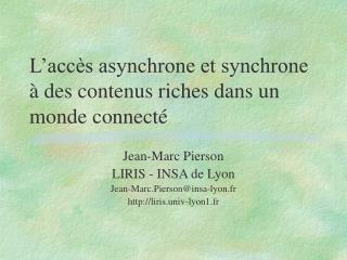 L'accès asynchrone et synchrone à des contenus riches dans un monde connecté