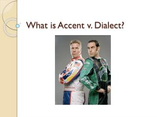 What  is  Accent v. Dialect?