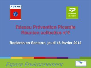 Réseau Prévention Picardie Réunion collective n°4 Rosières-en-Santerre, jeudi 16 février 2012