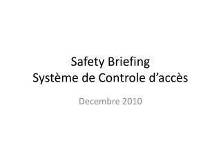 Safety Briefing Système de Controle d'accès