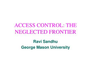 ACCESS CONTROL: THE NEGLECTED FRONTIER