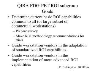 QIBA FDG-PET ROI subgroup Goals