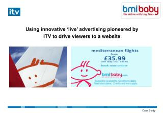 Using innovative 'live' advertising pioneered by ITV to drive viewers to a website