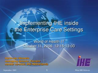 Harm-Jan Wessels managing director, Forcare vendor co-chair, IHE-Netherlands