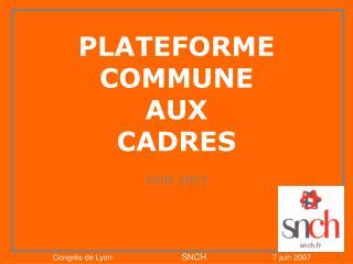 PLATEFORME COMMUNE AUX CADRES