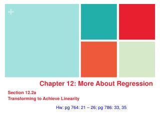 Hw: pg 764: 21 – 26; pg 786: 33, 35