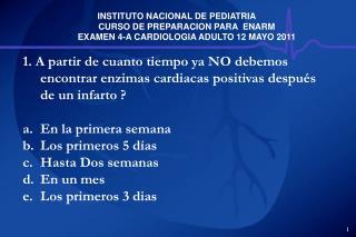 2. Además del infarto del miocardio son otras causas que elevan la CPK MB, excepto: