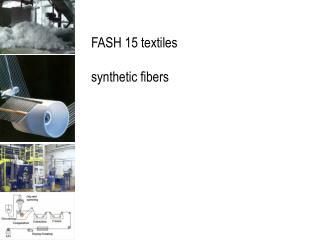 FASH 15 textiles synthetic fibers