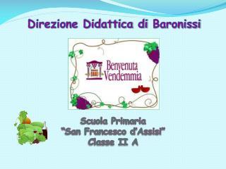 "Scuola Primaria ""San Francesco d'Assisi"" Classe II A"
