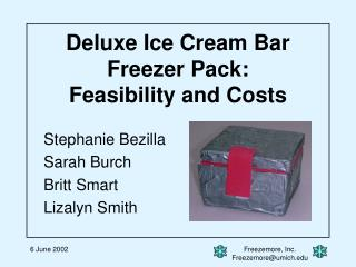 Deluxe Ice Cream Bar  Freezer Pack: Feasibility and Costs