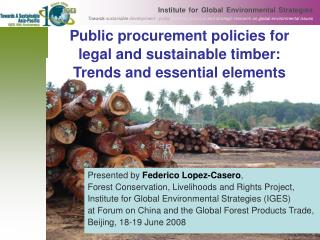 Public procurement policies for  legal and sustainable timber:  Trends and essential elements
