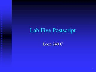 Lab Five Postscript