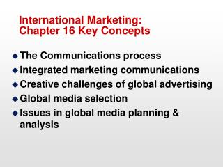 International Marketing:   Chapter 16 Key Concepts