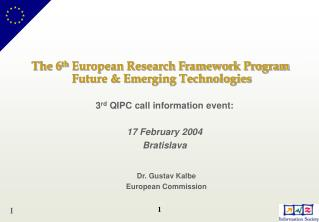 The 6 th  European Research Framework Program   Future & Emerging Technologies