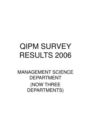 QIPM SURVEY RESULTS 2006